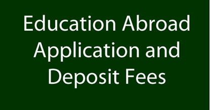 Education Abroad Application and Deposit Fees