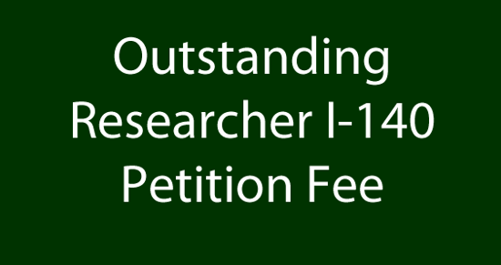 Outstanding Researcher I-140 Petition Fee