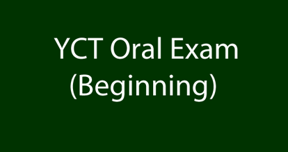 Picture of YCT Oral Exam (Beginning)